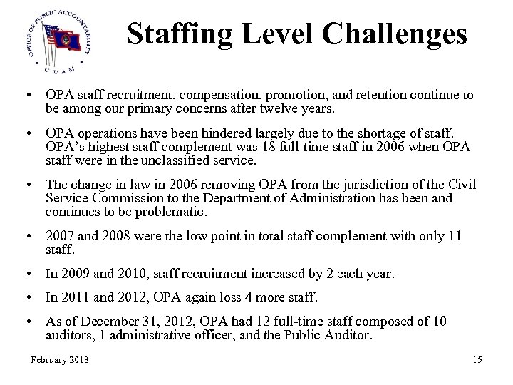 Staffing Level Challenges • OPA staff recruitment, compensation, promotion, and retention continue to be