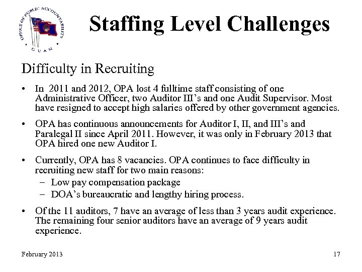 Staffing Level Challenges Difficulty in Recruiting • In 2011 and 2012, OPA lost 4