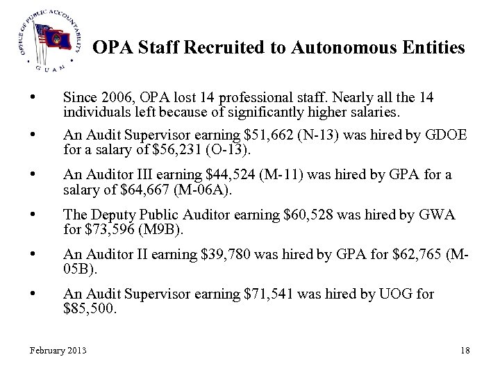 OPA Staff Recruited to Autonomous Entities • Since 2006, OPA lost 14 professional staff.