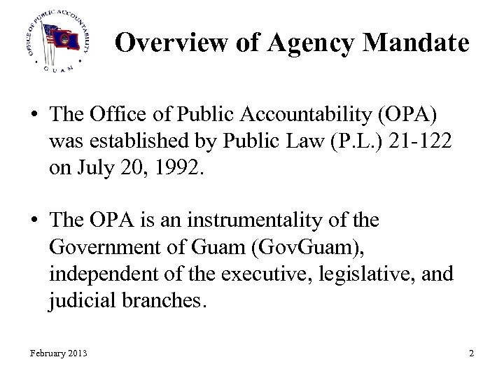 Overview of Agency Mandate • The Office of Public Accountability (OPA) was established by