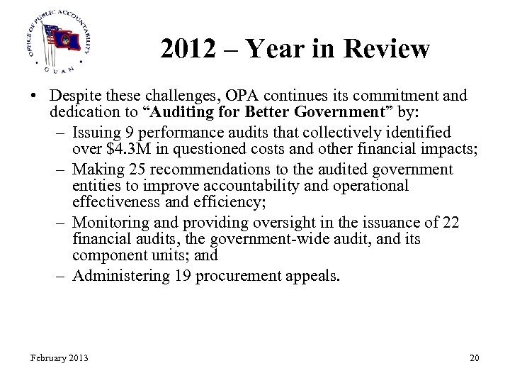 2012 – Year in Review • Despite these challenges, OPA continues its commitment and
