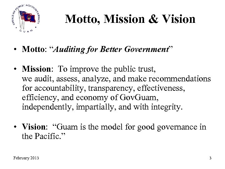 """Motto, Mission & Vision • Motto: """"Auditing for Better Government"""" • Mission: To improve"""
