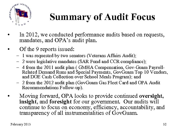 Summary of Audit Focus • In 2012, we conducted performance audits based on requests,