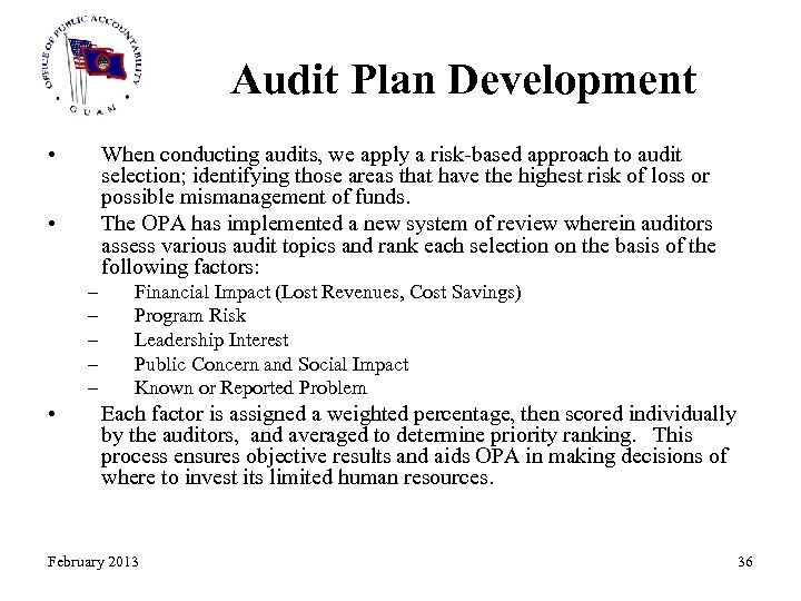Audit Plan Development • When conducting audits, we apply a risk-based approach to audit