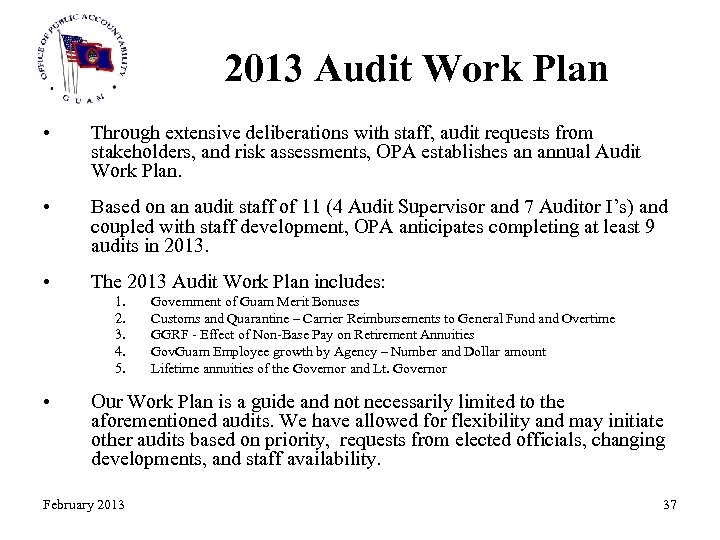 2013 Audit Work Plan • Through extensive deliberations with staff, audit requests from stakeholders,