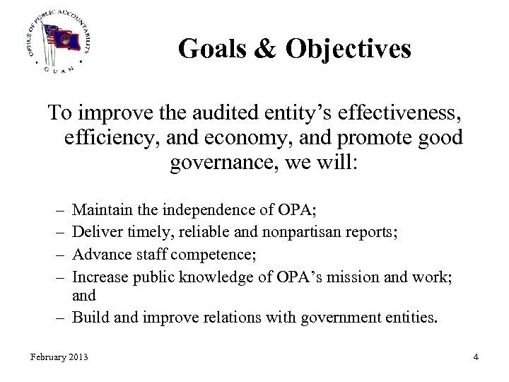 Goals & Objectives To improve the audited entity's effectiveness, efficiency, and economy, and promote