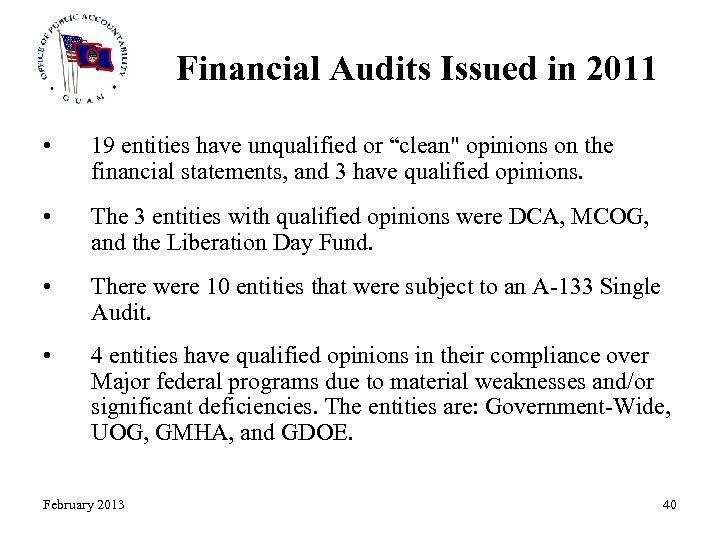 """Financial Audits Issued in 2011 • 19 entities have unqualified or """"clean"""