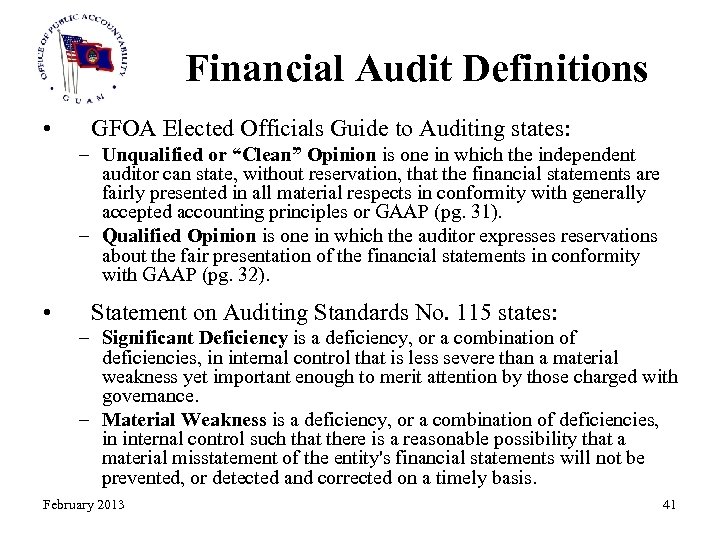 Financial Audit Definitions • GFOA Elected Officials Guide to Auditing states: – Unqualified or