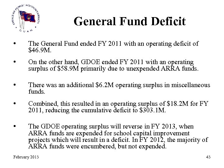 General Fund Deficit • The General Fund ended FY 2011 with an operating deficit
