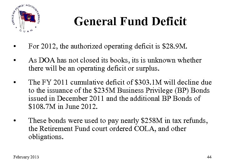 General Fund Deficit • For 2012, the authorized operating deficit is $28. 9 M.