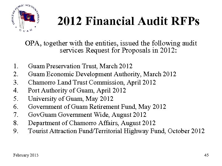 2012 Financial Audit RFPs OPA, together with the entities, issued the following audit services