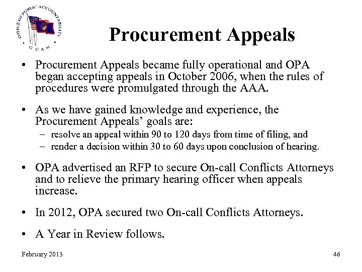 Procurement Appeals • Procurement Appeals became fully operational and OPA began accepting appeals in
