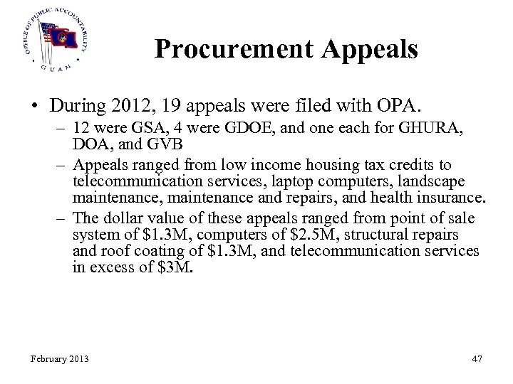 Procurement Appeals • During 2012, 19 appeals were filed with OPA. – 12 were