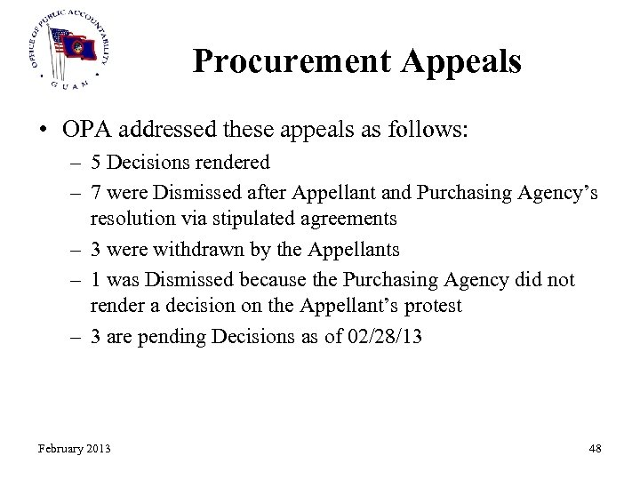 Procurement Appeals • OPA addressed these appeals as follows: – 5 Decisions rendered –