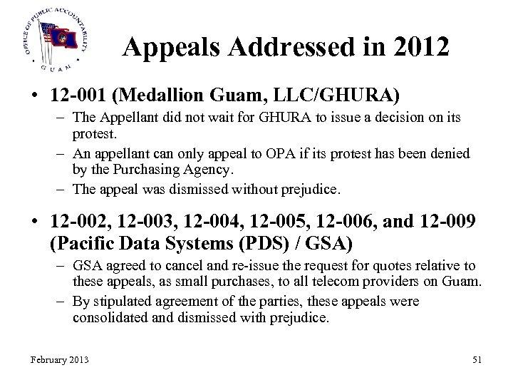 Appeals Addressed in 2012 • 12 -001 (Medallion Guam, LLC/GHURA) – The Appellant did