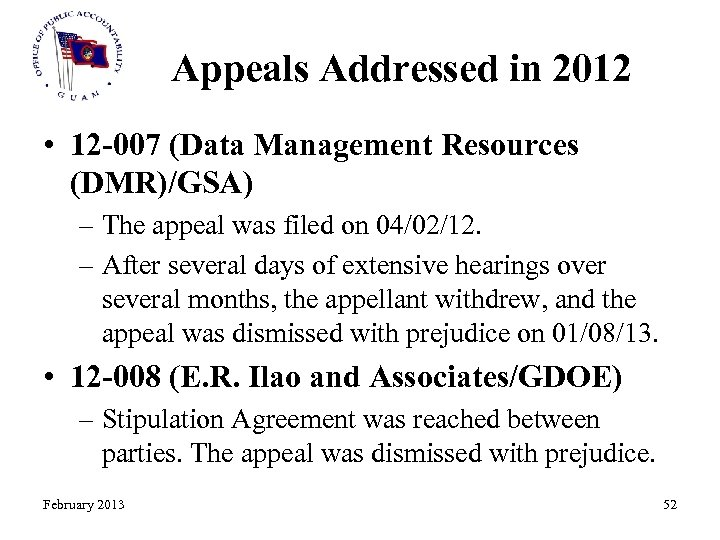 Appeals Addressed in 2012 • 12 -007 (Data Management Resources (DMR)/GSA) – The appeal
