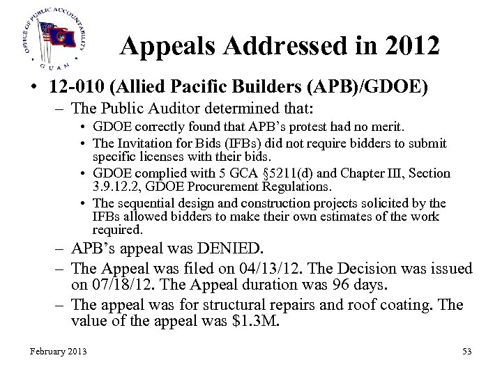 Appeals Addressed in 2012 • 12 -010 (Allied Pacific Builders (APB)/GDOE) – The Public