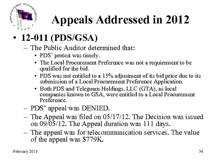 Appeals Addressed in 2012 • 12 -011 (PDS/GSA) – The Public Auditor determined that: