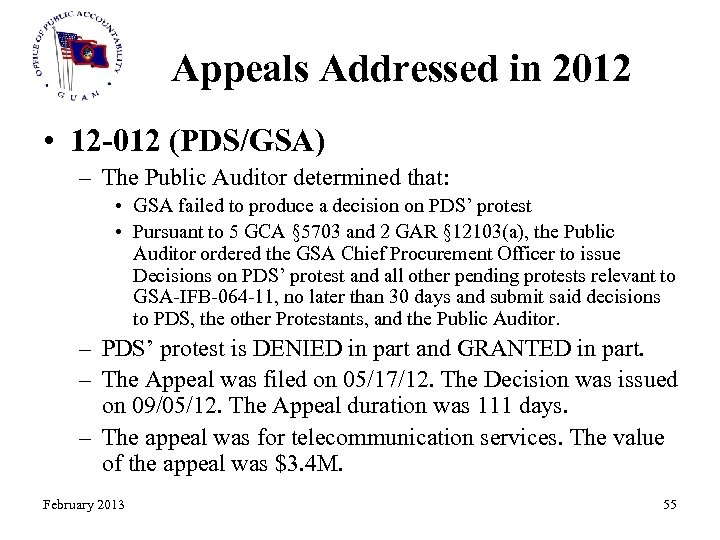 Appeals Addressed in 2012 • 12 -012 (PDS/GSA) – The Public Auditor determined that: