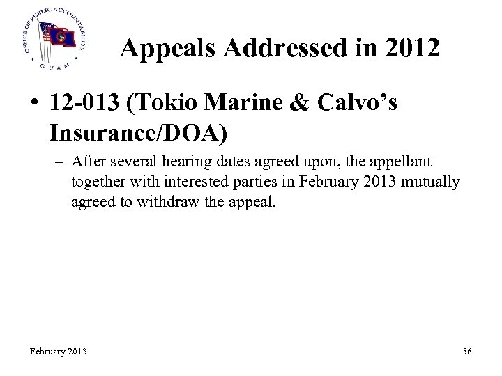 Appeals Addressed in 2012 • 12 -013 (Tokio Marine & Calvo's Insurance/DOA) – After