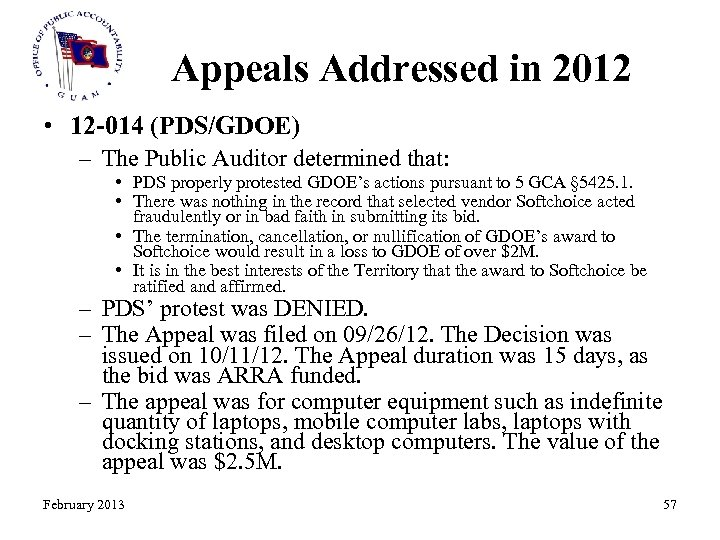 Appeals Addressed in 2012 • 12 -014 (PDS/GDOE) – The Public Auditor determined that: