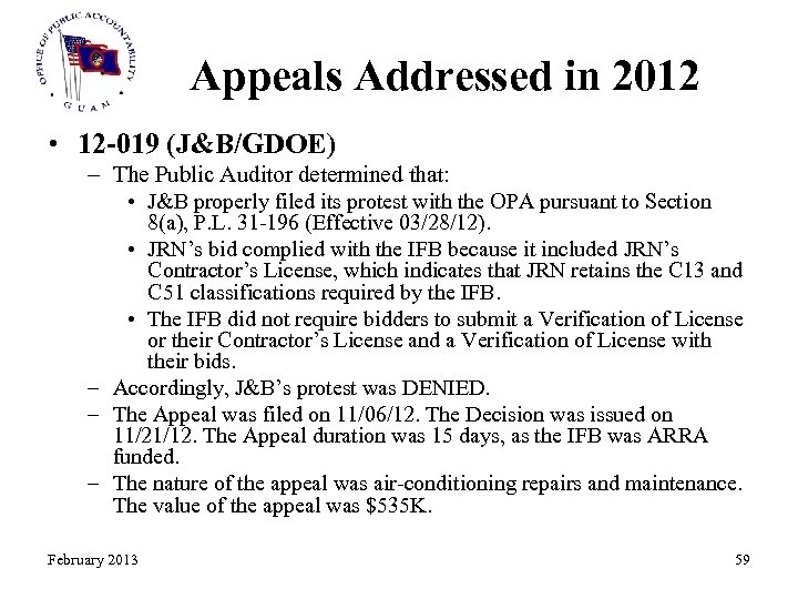 Appeals Addressed in 2012 • 12 -019 (J&B/GDOE) – The Public Auditor determined that: