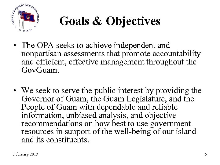 Goals & Objectives • The OPA seeks to achieve independent and nonpartisan assessments that