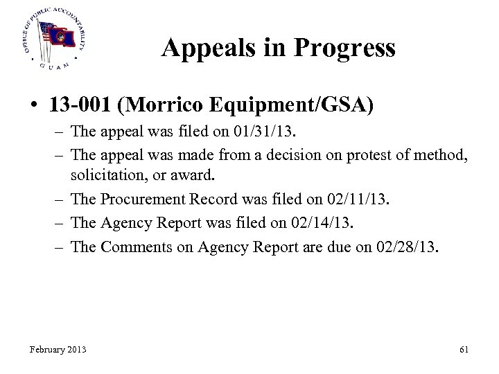 Appeals in Progress • 13 -001 (Morrico Equipment/GSA) – The appeal was filed on