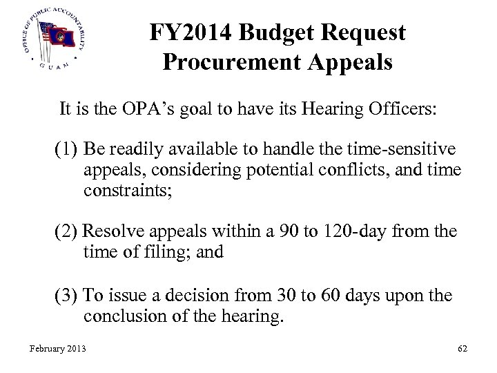 FY 2014 Budget Request Procurement Appeals It is the OPA's goal to have its