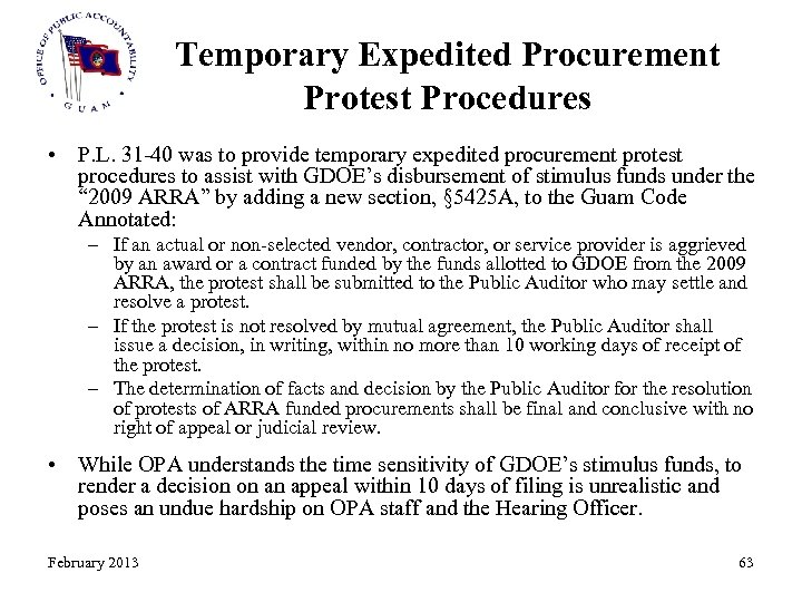 Temporary Expedited Procurement Protest Procedures • P. L. 31 -40 was to provide temporary