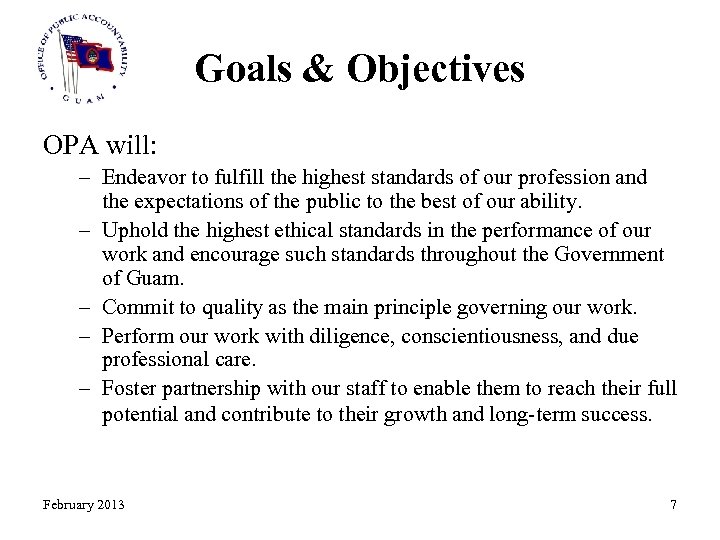 Goals & Objectives OPA will: – Endeavor to fulfill the highest standards of our