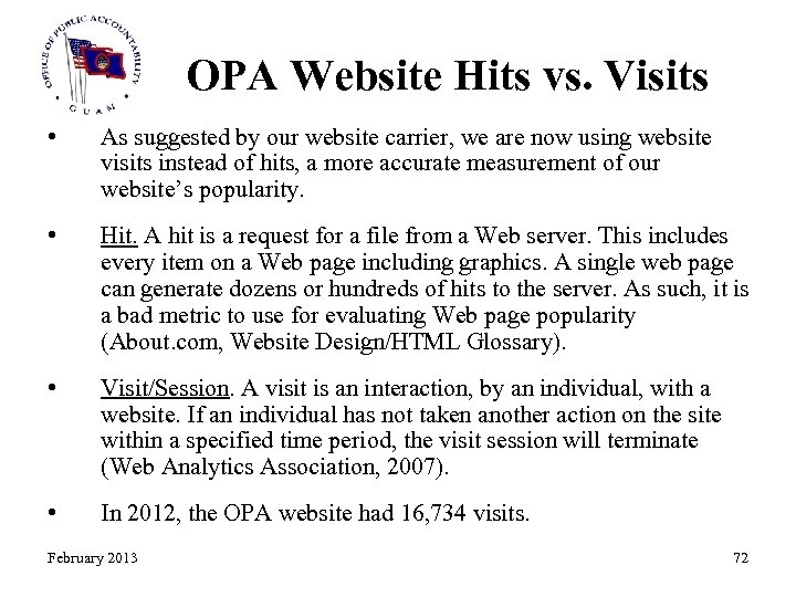 OPA Website Hits vs. Visits • As suggested by our website carrier, we are