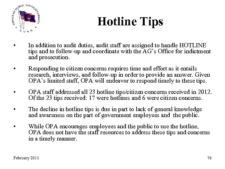 Hotline Tips • In addition to audit duties, audit staff are assigned to handle