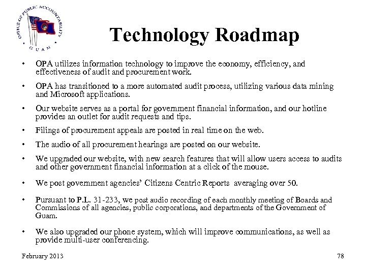 Technology Roadmap • OPA utilizes information technology to improve the economy, efficiency, and effectiveness