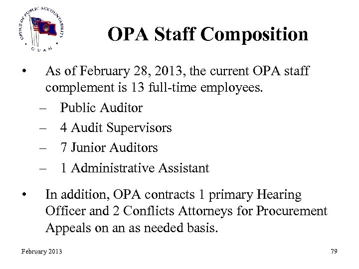 OPA Staff Composition • • As of February 28, 2013, the current OPA staff