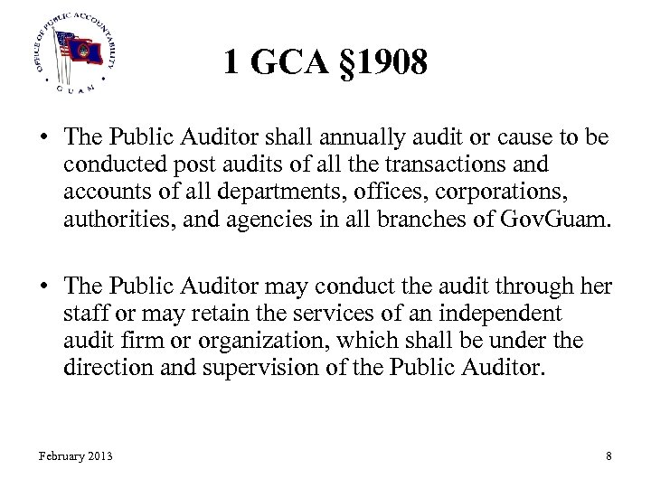 1 GCA § 1908 • The Public Auditor shall annually audit or cause to