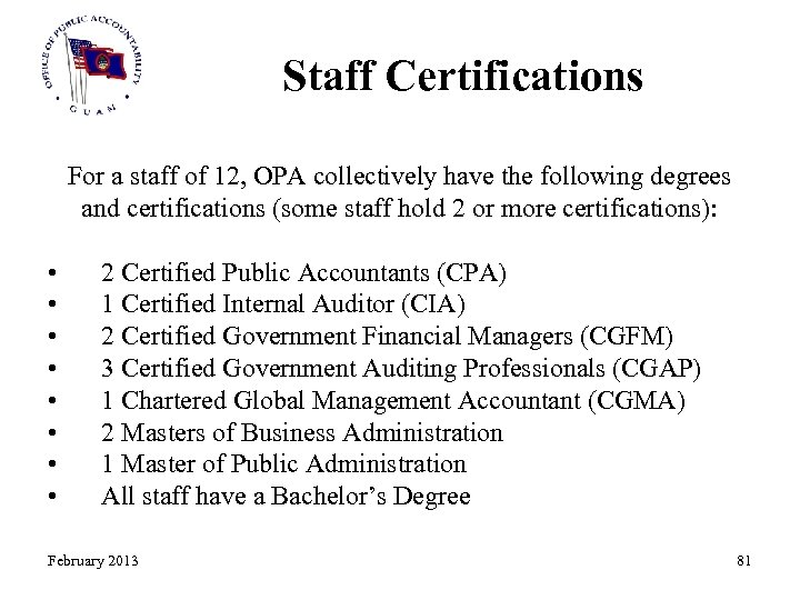 Staff Certifications For a staff of 12, OPA collectively have the following degrees and