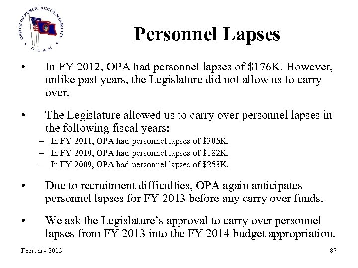 Personnel Lapses • In FY 2012, OPA had personnel lapses of $176 K. However,