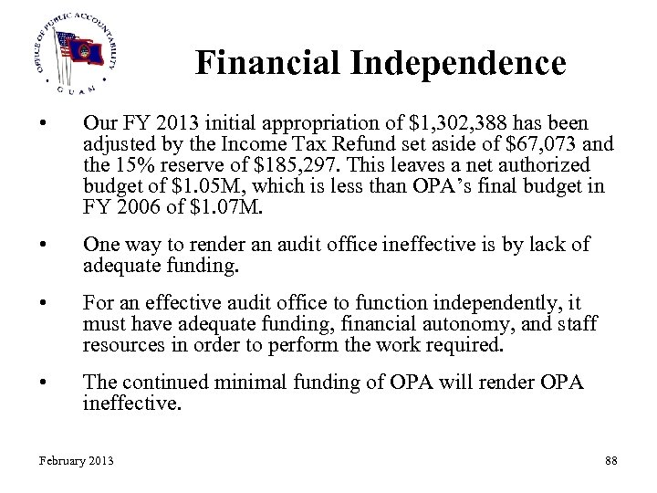 Financial Independence • Our FY 2013 initial appropriation of $1, 302, 388 has been