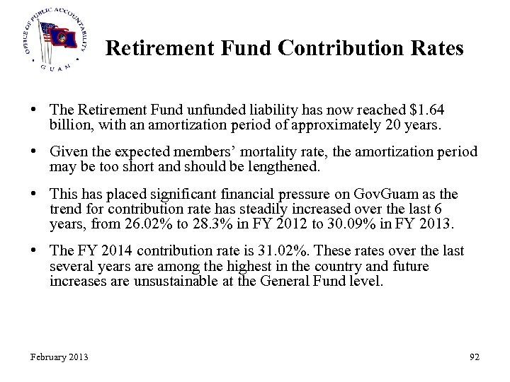 Retirement Fund Contribution Rates • The Retirement Fund unfunded liability has now reached $1.