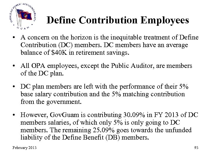 Define Contribution Employees • A concern on the horizon is the inequitable treatment of