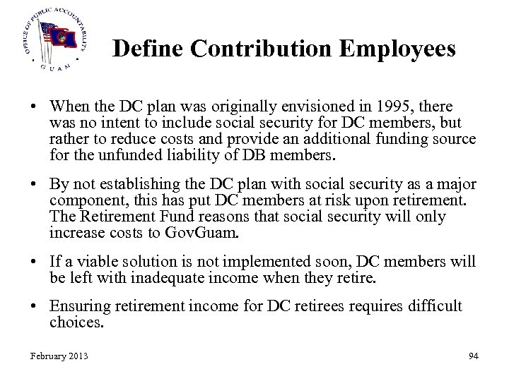 Define Contribution Employees • When the DC plan was originally envisioned in 1995, there