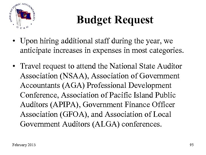 Budget Request • Upon hiring additional staff during the year, we anticipate increases in