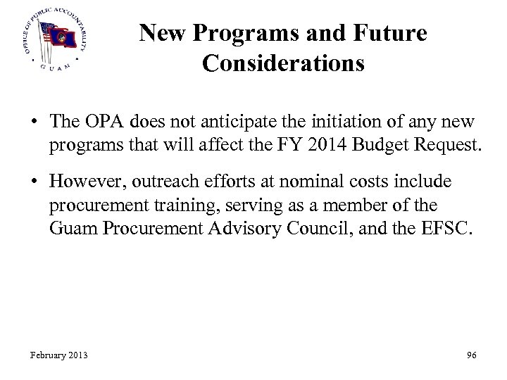 New Programs and Future Considerations • The OPA does not anticipate the initiation of