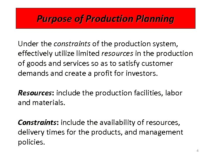 Purpose of Production Planning Under the constraints of the production system, effectively utilize limited
