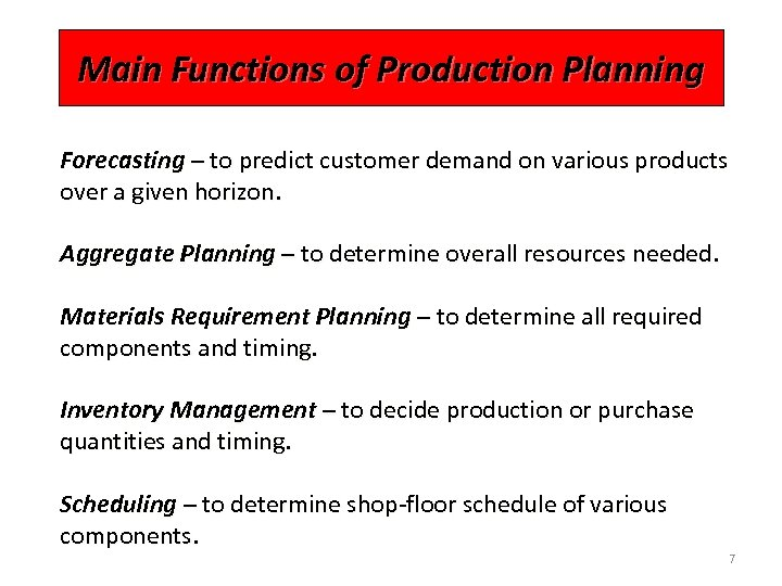 Main Functions of Production Planning Forecasting – to predict customer demand on various products