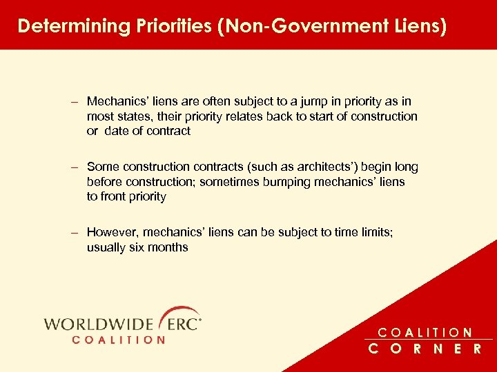 Determining Priorities (Non-Government Liens) – Mechanics' liens are often subject to a jump in