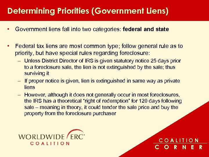Determining Priorities (Government Liens) • Government liens fall into two categories: federal and state