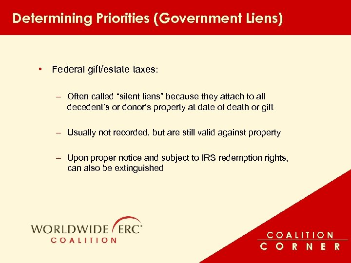 """Determining Priorities (Government Liens) • Federal gift/estate taxes: – Often called """"silent liens"""" because"""