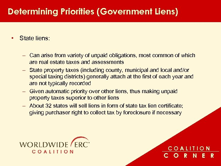 Determining Priorities (Government Liens) • State liens: – Can arise from variety of unpaid